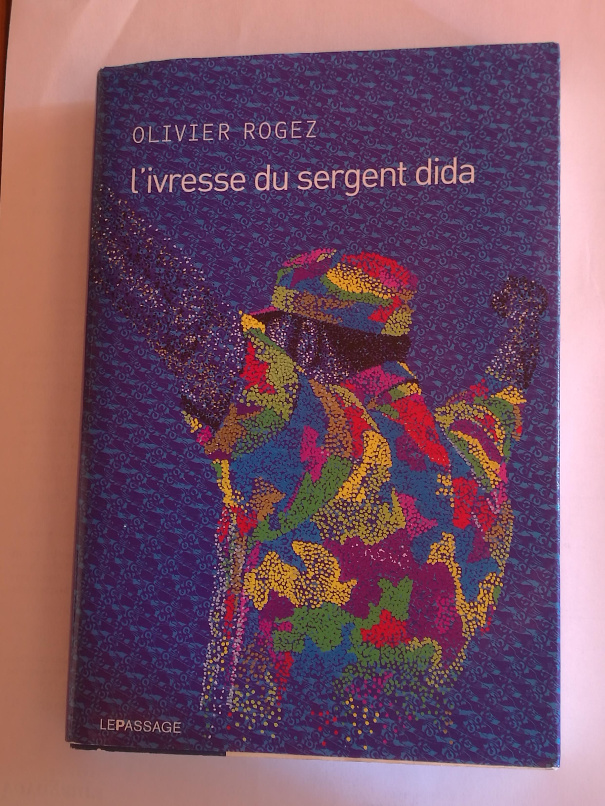 «L'ivresse du sergent Dida», aux éditions Le Passage.