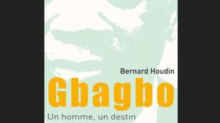 Couverture du livre «Gbagbo, un homme, un destin», de Bernard Houdin (capture d'écran).