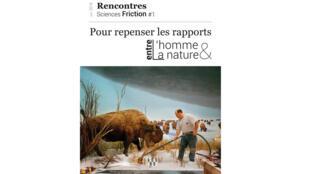 «Pour repenser les rapports entre l'homme et la nature».