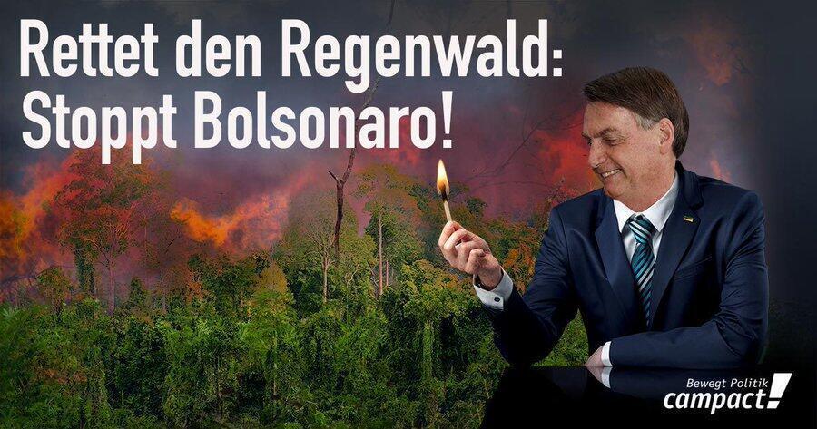 """""""Salvem a floresta: parem Bolsonaro!"""", diz mensagem veiculada na petição ONG alemã Campact."""