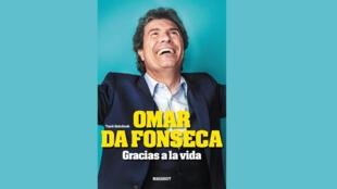 L'autobiographie «Gracias a la vida», de l'ancien attaquant argentin du PSG et de l'AS Monaco, Omar da Fonseca.