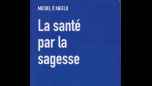 Couverture du livre de Michel d'Anielo: «La santé par la sagesse».