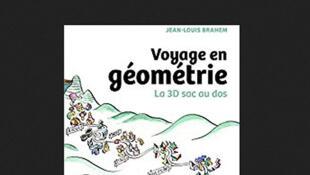 «Voyage en géométrie, la 3D sac au dos», de Jean-Louis Brahem.