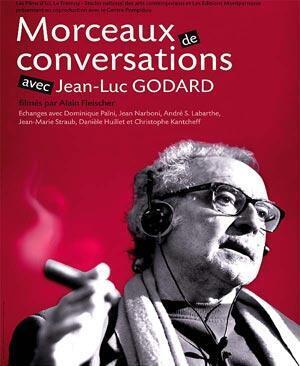 «Morceaux de conversations avec Jean-Luc Godard», d'Alain Fleischer.