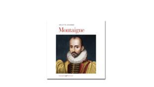 «Montaigne», d'Arlette Jouanna.