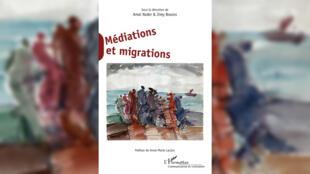 """""""Médiations et migrations"""", dirigé par Amal Nader."""