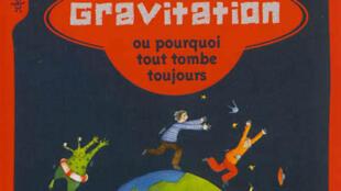 La gravitation ou pourquoi tout tombe toujours ?