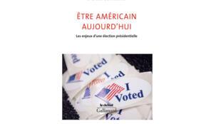 «Être Américain aujourd'hui, les enjeux d'une élection présidentielle», du politologue Didier Combeau.