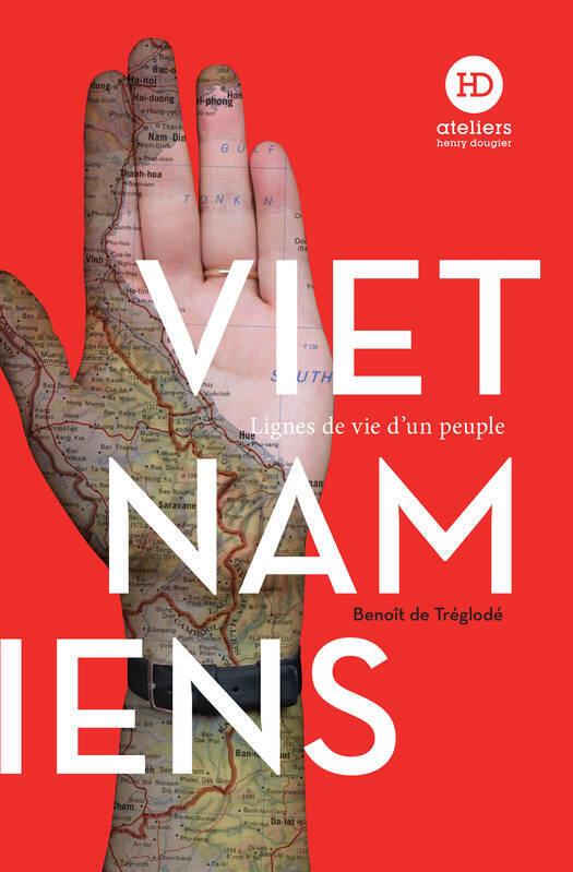 """Bìa cuốn """"Vietnamiens : Lignes de vie d'un peuple"""" của nhà sử học Benoit de Tréglodé, NXB Henry Dougier, 30/09/2021."""