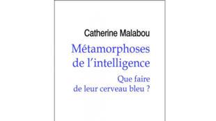 «Métamorphoses de l'intelligence», de Catherine Malabou.