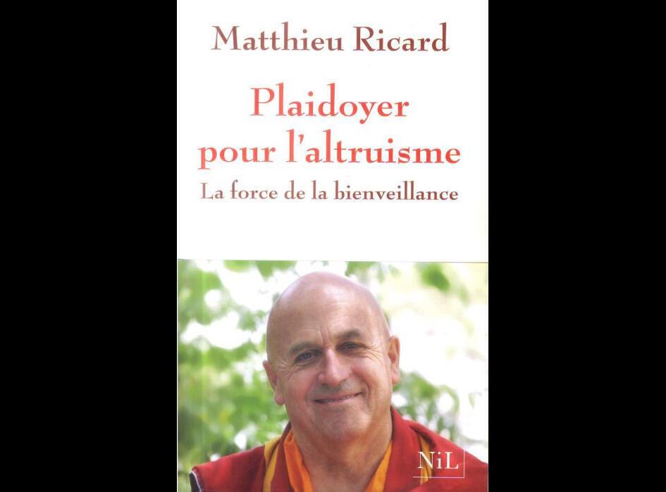 Couverture du livre de Matthieu Ricard «Plaidoyer pour l'altruisme - La force de la bienveillance».