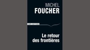 """""""Le retour des frontières"""", de Michel Foucher."""