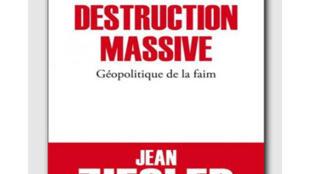 Couverture de « Destruction Massive», le livre de Jean Ziegler.