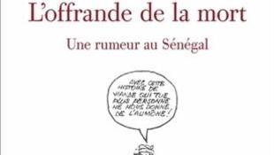 L'offrande de la mort, une rumeur au Sénégal, un livre de Julien Bonhomme et de Julien Bondaz.