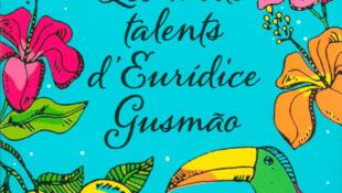 """Capa do livro """"Les mille talents d'Eurídice Gusmão"""", de Martha Batalha, publicado na França pela Denoël."""