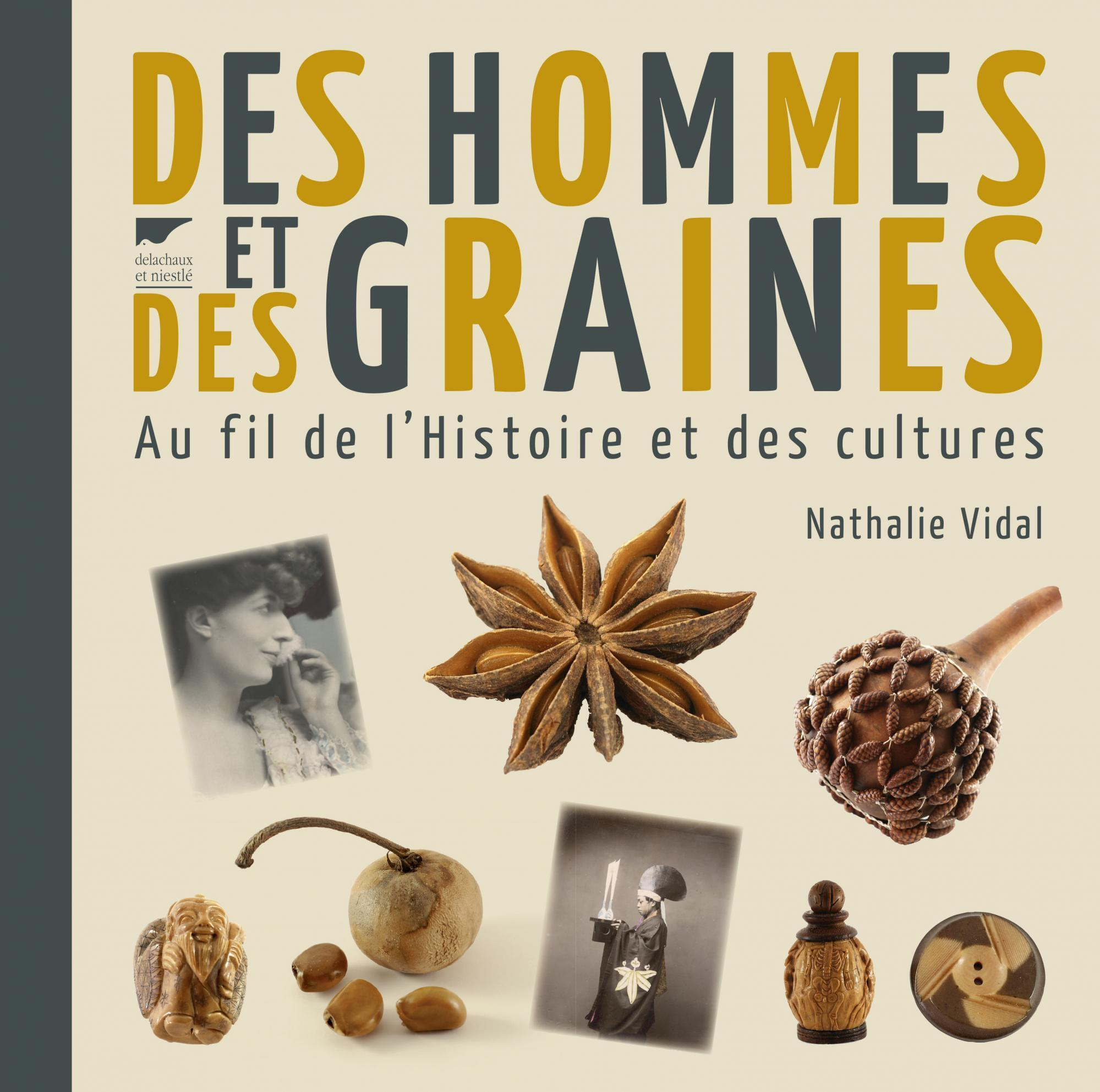 «Des hommes et des graines», de Nathalie Vidal.