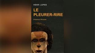 «Le Pleurer-rire», par Henri Lopes.