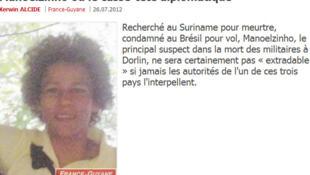 Manoelzinho, de son vrai nom Manoel Ferreira Moura est le premier suspect dans le meurtre de deux militaires à Dorlin, le 27 juin