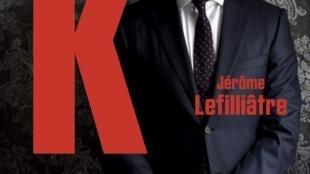 «Mister K, petites et grandes affaires de Daniel Kretinsky» de Jérôme Lefilliâtre.