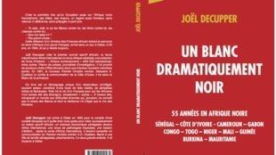 <i>Un blanc dramatiquement noir, </i>, le livre de Joël Decupper, paru aux Editions L'Harmattan.