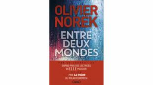 «Entre deux mondes», par Olivier Norek.