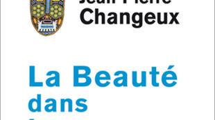 Couverture du livre de JP Changeux : «La beauté dans le cerveau».