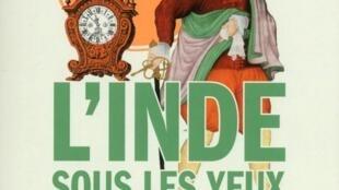 La couverture de «L'Inde sous les yeux de l'Europe : mots, peuples, empire 1500-1800» de Sanjay Subrahmanyam aux éditions Alma.