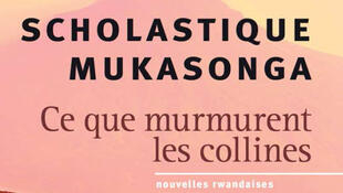 «Ce que murmurent les collines», de Scholastique Mukasonga.