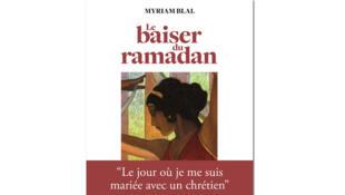 «Le baiser du ramadan», de Myriam Blal.