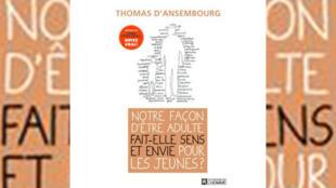 """""""Notre façon d'être adulte fait-elle sens et envie pour les jeunes ?"""", de Thomas d'Ansembourg."""