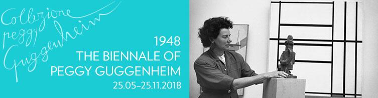 1948 A bienal de Peggy Guggenheim do 25/02 até o 25/11/18