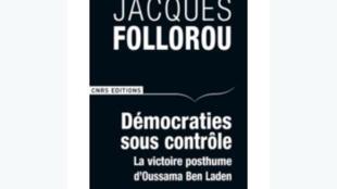 « Démocraties sous contrôle, la victoire posthume d'Oussama Ben Laden », de Jacques Follorou.