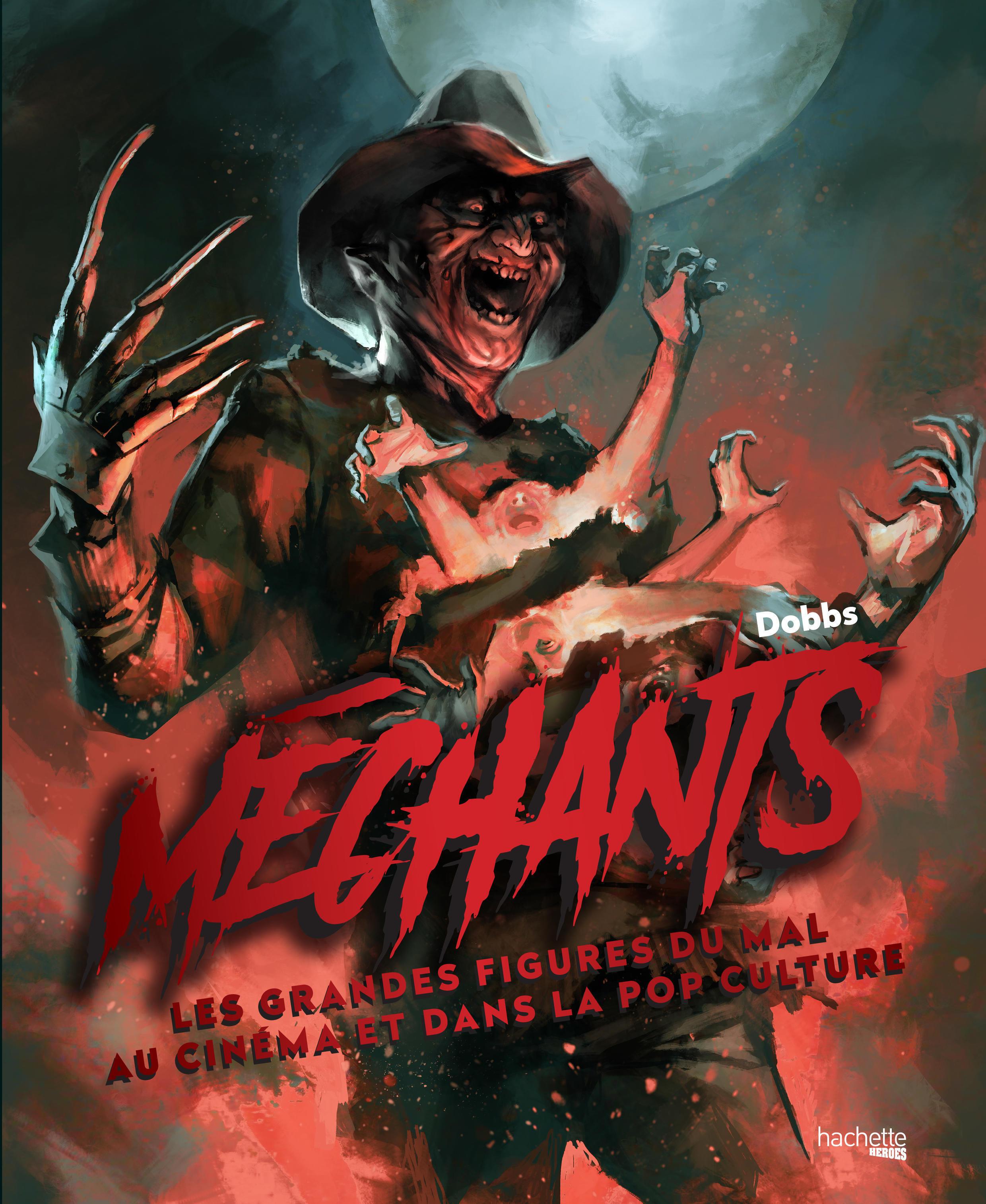Couverture du livre «Méchants, les grandes figures du mal au cinéma et dans la Pop culture», de Dobbs.