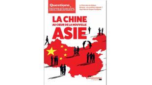 Questions internationales «La Chine au coeur de la Nouvelle Asie».