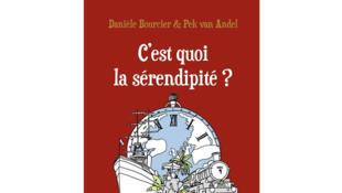 Couverture : «C'est quoi la sérendipité?», de Danièle Bourcier.