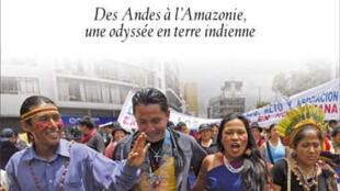 <i><b>Quand s'élèvent nos voix. </b>Des Andes à l'Amazonie, une odyssée en terre indienne, </i>de Sylvie Brieu. Éditions Albin Michel,