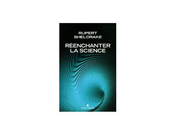 Couverture « Réenchanter la science », de Rupert Sheldrake.
