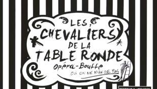 <i>Les Chevaliers de la Table ronde, </i>un opéra-bouffe où on ne mange pas, en tournée à travers l'hexagone, en passant par la Belgique et l'Italie.