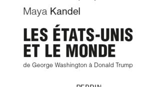 La couverture de «Les Etats-Unis et le monde, de Georges Washington à Donald Trump» aux Editions Perrin.