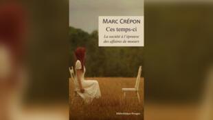 «Ces temps-ci, la société à l'épreuve des affaires des mœurs», par Marc Crépon.