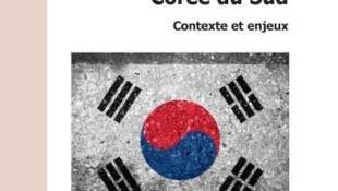 « La diplomatie de la Corée du sud » de Delphine Lagarrigue, publié aux Editions du Cygne, 2015.