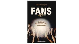 « Fans de ...» de Gabriel Segré, un livre  publié chez Armand Colin.