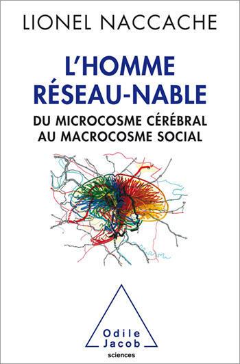 «L'homme réseau-nable», de Lionel Naccache.