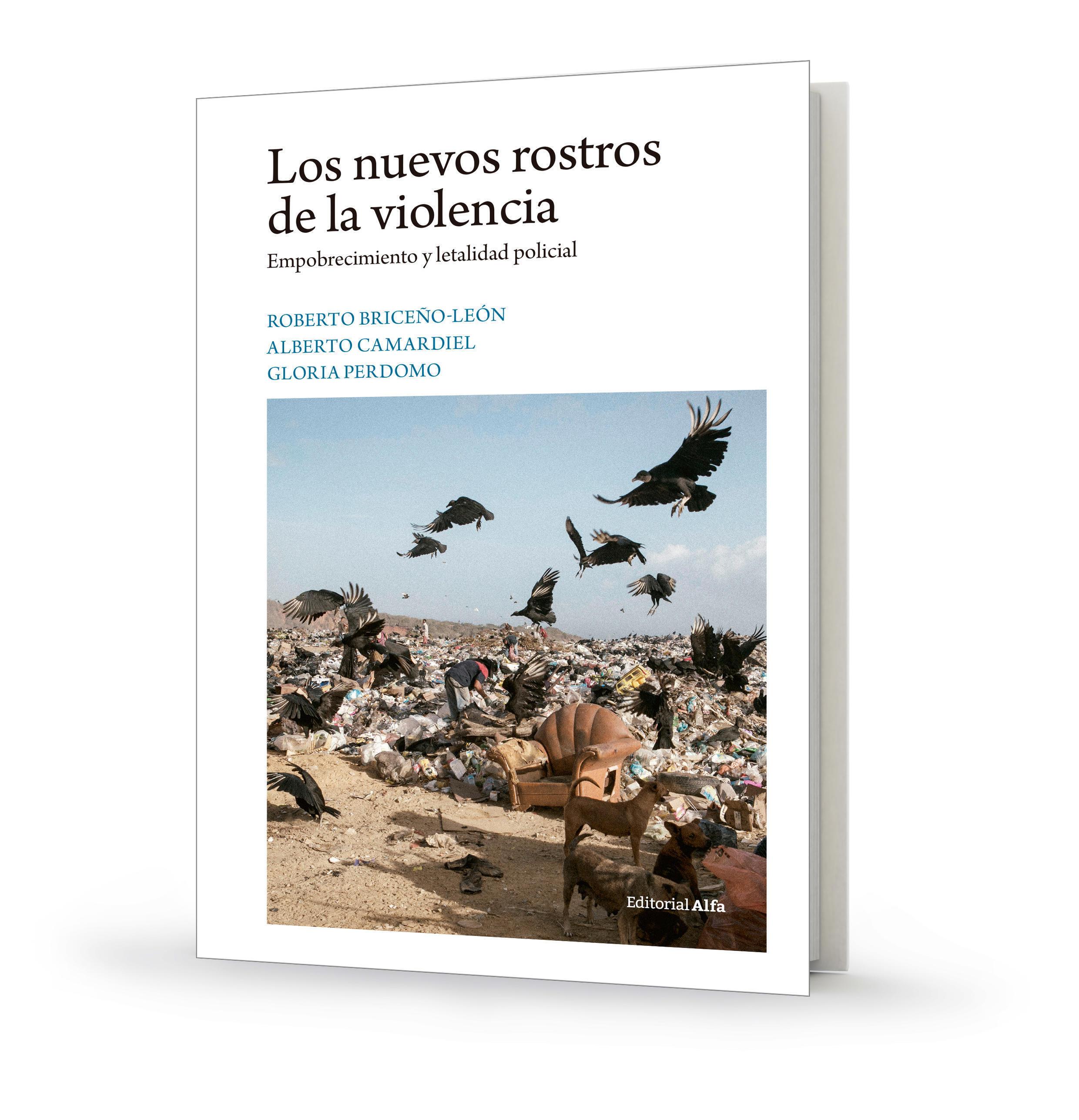 """Foi lançado este ano em Caracas o livro """"Os novos rostos da violência. Empobrecimento e letalidade policial"""" (tradução livre)"""