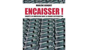 Encaisser : enquête dans la grande distribution de Marlène Benquet.