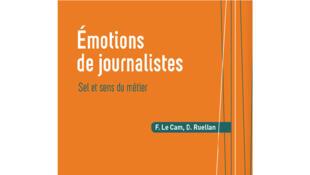 Emotions de journalistes, sel et sens du métier.