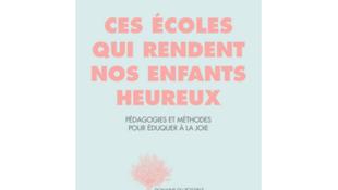 « Ces écoles qui rendent nos enfants heureux présente » écrit par Antonella Verdiani et édité chez Actes sud.