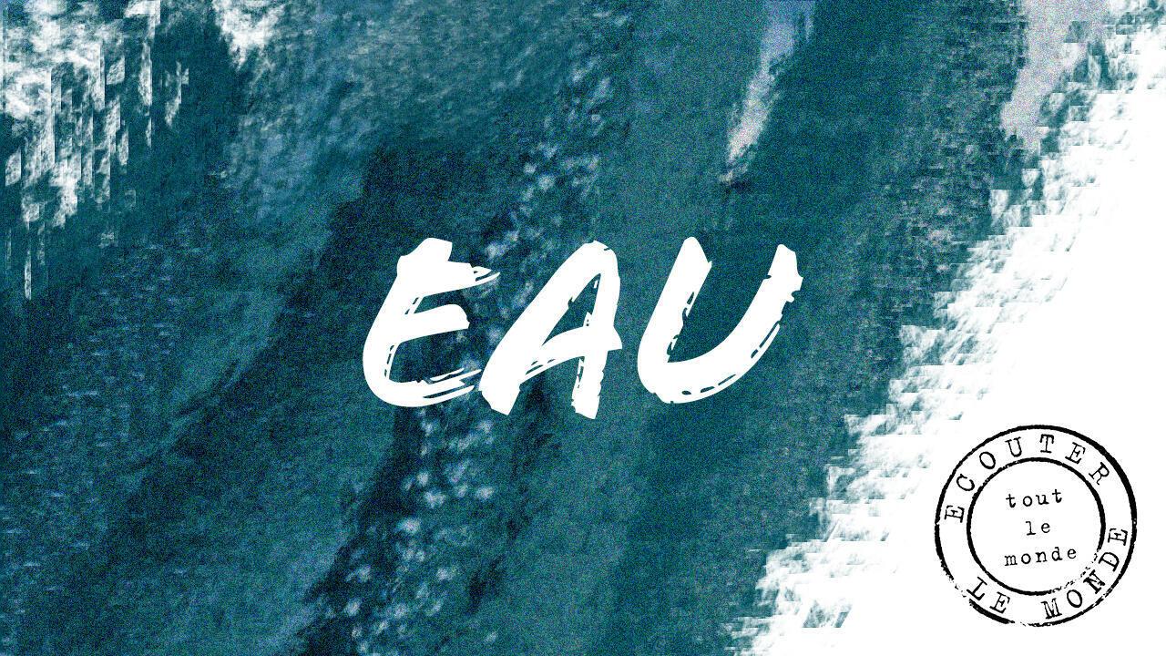 Ecouterlemonde-eau-v3