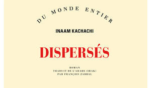 Couverture de «Dispersés», d'Inaam Kachachi.