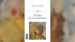 couverture - L'empire de la compassion _ Paul Audi - Idées 30 mai 2021
